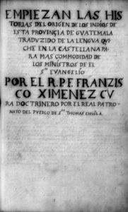 Empiezan las historias del origen de los indíos de esta provinçia de Gvatemala tradvzido de la lengva Qviche en la castellana para mas commodidad de los minístros de El Sto Evangelío